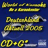 World of Karaoke Präsentiert Deutschland Aktuell 2005 - Karaoke Playbacks