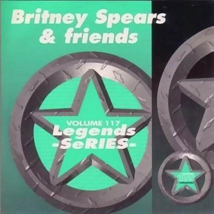 Legends Karaoke Volume 117 - Hits Of Britney Spears & Friends