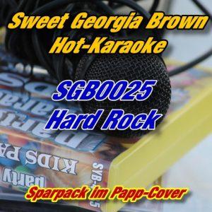 Sweet Georgia Brown Karaoke - SGB0025 - Hard Rock - Playbacks