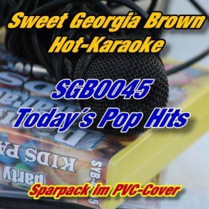 Sweet Georgia Brown Karaoke - SGB0045 - Todays Pop Hits