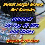 Sweet Georgia Brown - SGB0057 – Top 40 - Oldies und MEHR Karaoke-Hits