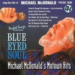 Blue-Eyed Soul - Michael MCDonald's Motown Hits – PSCDG 1608 - Karaoke