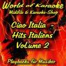 Ciao Italia - Hits Italiens Vol. 2 - Audio Karaoke Playbacks