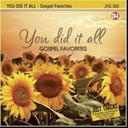 YOU DID IT ALL - GOSPEL FAVORITES – Karaoke Playbacks - JTG-385 - CD-Front