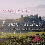 CD-Shop - L'amore al dente: Romantische Reisen durch die Küchen Italiens. Lesung mit Musik