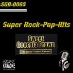 Sweet Georgia Brown - SGB0065 – Rock / Pop Hits Karaoke