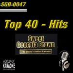Sweet Georgia Brown Karaoke - SGB0047 - Top 40 Hits