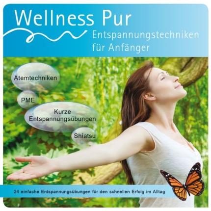 CD-Shop - Wellness Pur - Entspannungstechniken für Anfänger